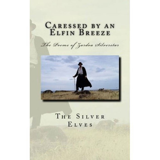 Caressed by an Elfin Breeze: The Poems of Zardoa Silverstar