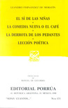 El Sí De Las Niñas / La Comedia Nueva O El Café / La Derrota De Los Pedantes / Lección Poética