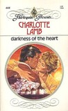 Darkness of the Heart by Charlotte Lamb