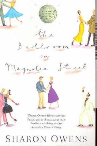 The Ballroom On Magnolia Street by Sharon Owens
