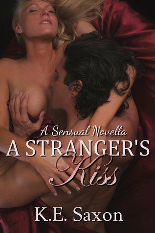 A Stranger's Kiss by K.E. Saxon