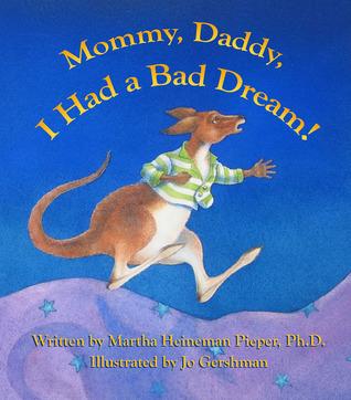 Mommy, Daddy, I Had a Bad Dream by Martha Heineman Pieper