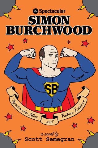 The Spectacular Simon Burchwood by Scott Semegran