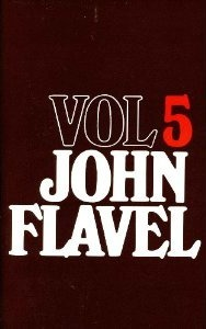 The Works of John Flavel by John Flavel