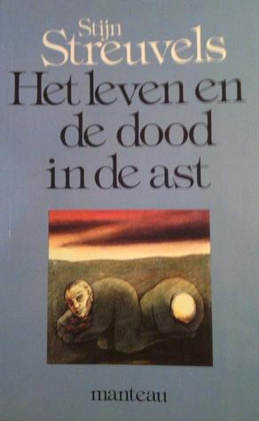Het leven en de dood in de ast by Stijn Streuvels