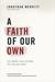 A Faith of Our Own by Jonathan Merritt