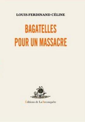 Bagatelles pour un massacre (Celine Pamphlet, #2)