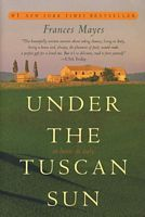 Under The Tuscan Sun - At Home In Italy by Frances Mayes