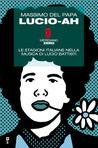 Lucio-Ah: Le stagioni italiane nella musica di Lucio Battisti
