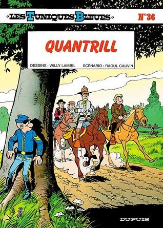 Quantrill (Les Tuniques Bleues, #36)