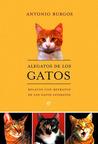 Alegatos de los gatos: Relatos con retratos de los gatos literatos