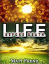 Life Before Death by Matt Frend