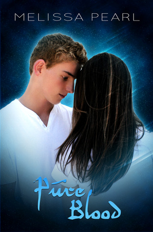 Pure Blood by Melissa Pearl