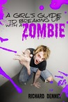 A Girl's Guide to Breaking Up with a Zombie (A Girl's Guide, #2)