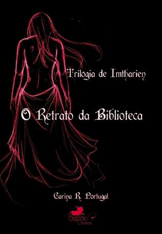 O Retrato da Biblioteca by Carina Portugal