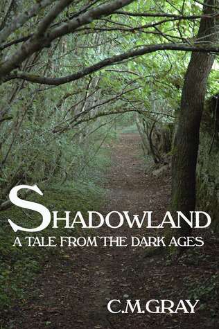 Shadowland by C.M. Gray