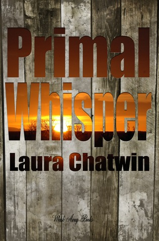 Primal Whisper by Laura Chatwin