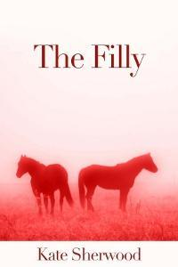 The Filly by Kate Sherwood