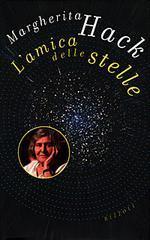 L'amica delle stelle: Storia di una vita