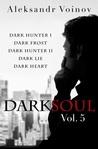 Dark Soul Vol. 5 (Dark Soul, #5)