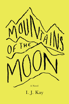 Mountains of the Moon by I.J. Kay