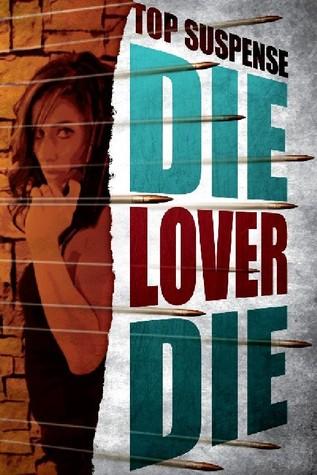 Die, Lover, Die!