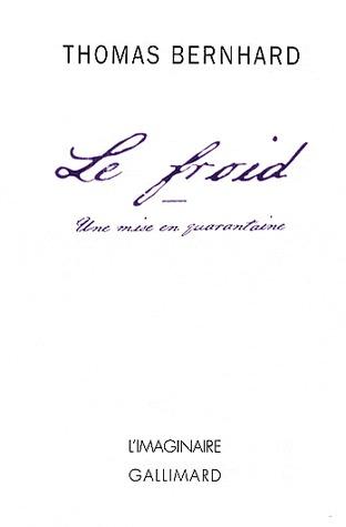 Le froid. Une mise en quarantaine by Thomas Bernhard
