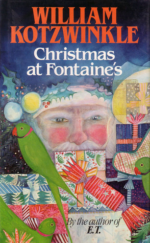Christmas at Fontaine's by William Kotzwinkle