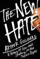 The New Hate: A History of Fear and Loathing on th...