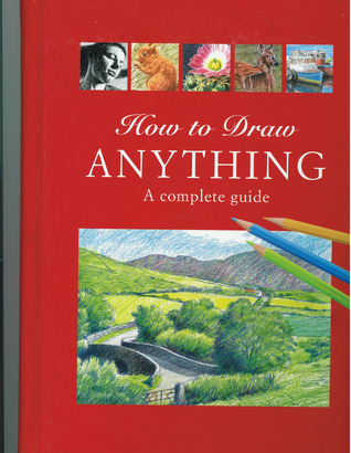 How To Draw Anything A Complete Guide