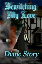 Bewitching My Love by Diane Story