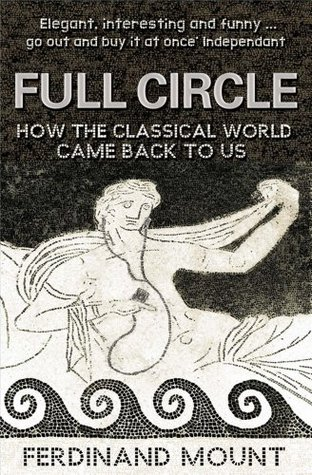 Full Circle by Ferdinand Mount
