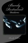 Barely Restrained by Brenda Cothern