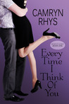 Every Time I Think of You by Camryn Rhys