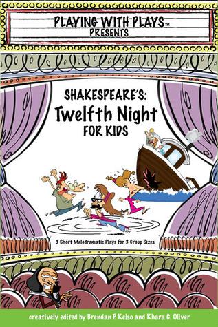 Shakespeare's Twelfth Night For Kids by Brendan P. Kelso