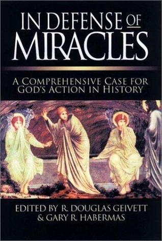In Defence Of Miracles By R Douglas Geivett