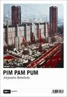 Pim Pam Pum by Alejandro Rebolledo