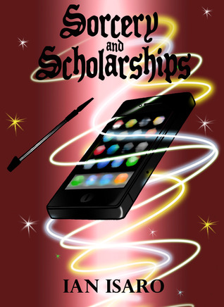 Sorcery and Scholarships by Ian Isaro