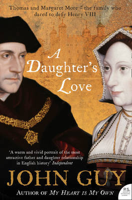 Ebook A Daughter's Love: Thomas and Margaret More by John Guy read!