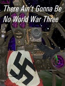 There Ain't Gonna Be No World War Three by Dominic Green