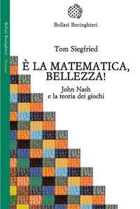 È la matematica, bellezza! by Tom Siegfried