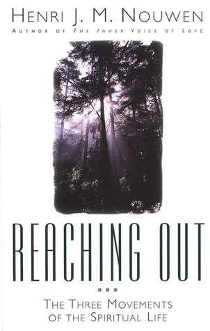 Reaching Out by Henri J.M. Nouwen