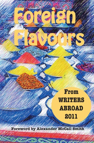 Foreign Flavours by Writers Abroad