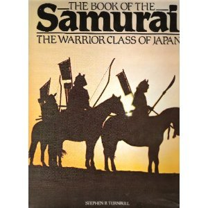 The Book of the Samurai by Stephen Turnbull