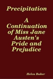 Precipitation – A Continuation of Miss Jane Austen's Pride And Prejudice