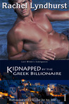 Kidnapped by the Greek Billionaire by Rachel Lyndhurst