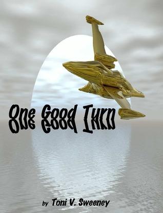 One Good Turn by Toni V. Sweeney