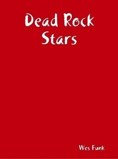 Dead Rock Stars by Wes Funk