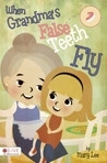 When Grandma's False Teeth Fly by Mary  Lee