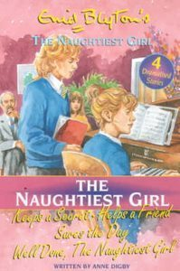 Naughtiest Girl Keeps a Secret / Naughtiest Girl Helps a Friend / Naughtiest Girl Saves the Day / Well Done, Naughtiest Girl